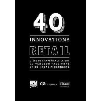 40 innovations retail l'ere de l'experience client du vendeu