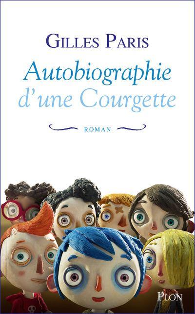 Autobiographie d'une courgette - Gilles Paris