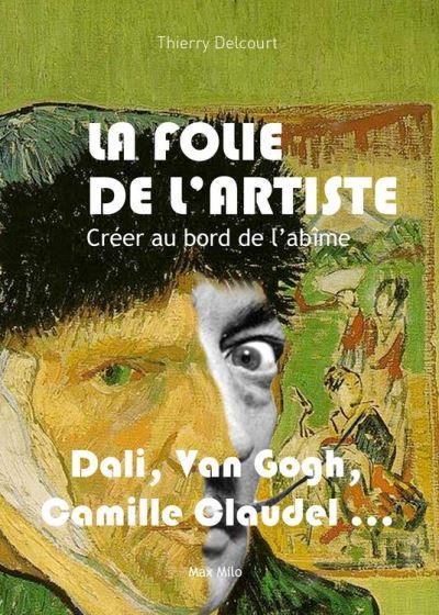La folie de l'artiste - Créer au bord de l'abîme - Essais - documents - 9782315008612 - 14,99 €