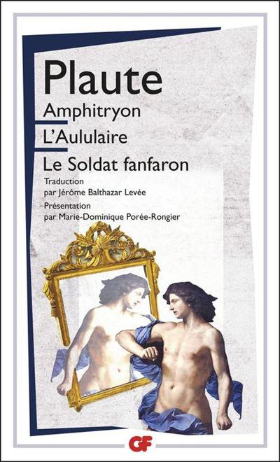 Amphitryon, L'Aululaire, Le Soldat fanfaron - 9782081352513 - 8,49 €