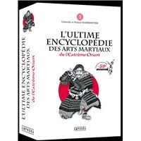 L'ultime encyclopédie des arts martiaux