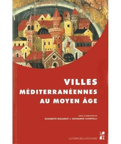 Villes mediterraneennes au moyen age