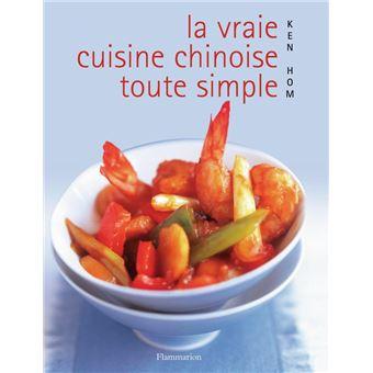 La Vraie Cuisine Chinoise Toute Simple Broche Ken Hom Achat