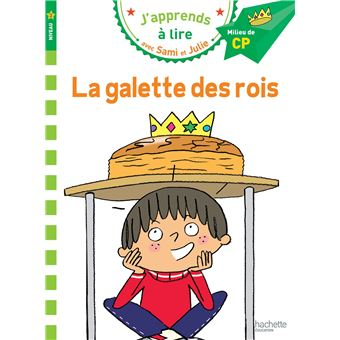 SAMI ET JULIE PREMIERES LECTURSami et Julie CP Niveau 2 La galette des rois