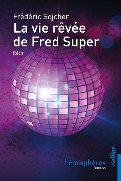 La vie rêvée de Fred Super