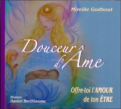 Douceur d'Ame - Offre-toi l'Amour de ton Etre - Livre audio