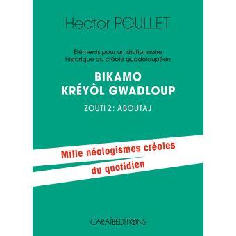 Eléments pour un dictionnaire historique du créole guadeloupéen