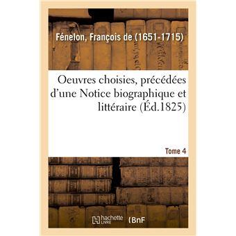 Oeuvres choisies, précédées d'une Notice biographique et littéraire