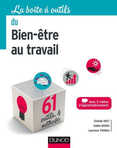 La boîte à outils du Bien-être au travail - 61 outils et méthodes - 9782100766536 - 14,99 €