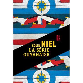 """Résultat de recherche d'images pour """"la série guyanaise colin niel"""""""