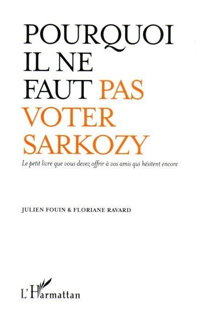 Pourquoi il ne faut pas voter Sarkozy