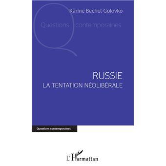 RUSSIE LA TENTATION NEOLIBERALE