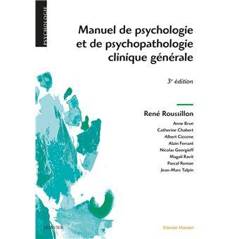 Manuel De Psychologie Et De Psychopathologie Clinique Generale 3eme Edition Broche Rene Roussillon Achat Livre Ou Ebook Fnac