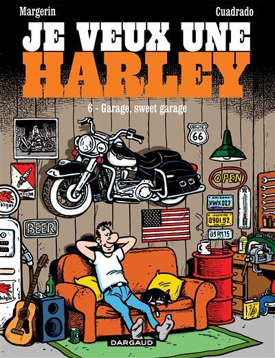 Je veux une Harley - Garage, Sweet Garage