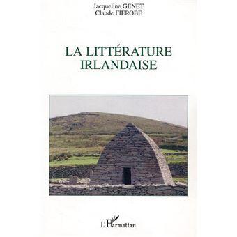 La littérature irlandaise - Jacqueline Genet,Claude Fierobe