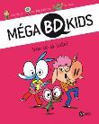 Mega bd kids - Mega bd kids, Trop de la bulle! T01