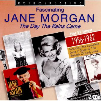 Day the rains came/fascinating jane morgan/her 57 finest5