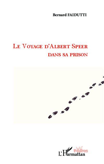 Voyage d'Albert Speer dans sa prison