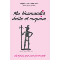 Ma Normandie drôle et coquine