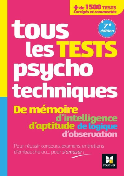 Tous les tests psychotechniques, mémoire, intelligence, aptitude, logique, observation - Concours - 9782216159277 - 12,99 €