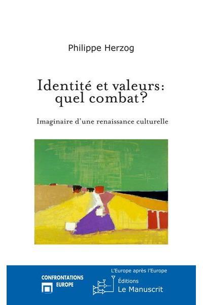 Identité et valeurs: quel combat?