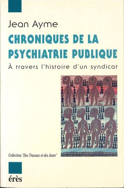 Chroniques de la psychiatrie publique - À travers l'histoire d'un syndicat - 9782749259383 - 20,99 €