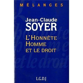 L'HONNETE HOMME ET LE DROIT MELANGES JEAN-CLAUDE SOYER - Collectif
