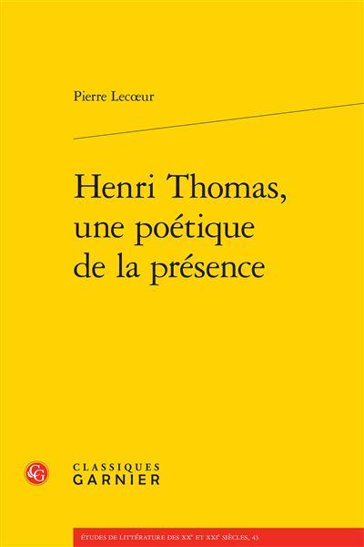 Henri Thomas, une poétique de la présence