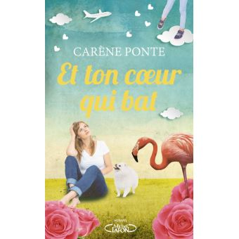 Et ton coeur qui bat... - broché - Carène Ponte - Achat Livre ou ...
