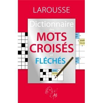 Le dictionnaire des mots croisés et fléchés - broché - Collectif ... 86229adfa62