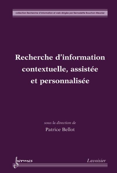 Recherche d'information contextuelle assistee et personnalis