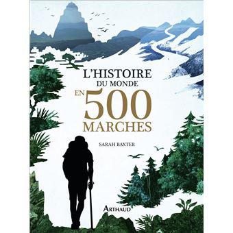 9fdabee7c16 L histoire du monde en 500 marches - broché - Sarah Baxter - Achat ...