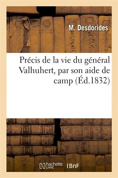 Précis de la vie du général Valhuhert, par son aide de camp