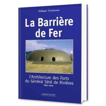 La barriere de fer l'architecture des forts du general sere