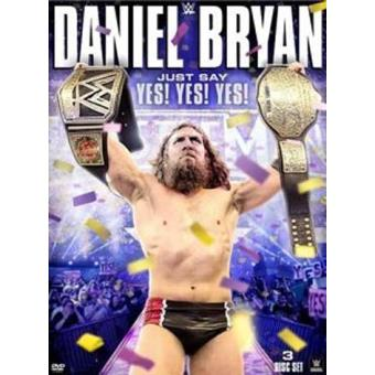 WWE Daniel Bryan Just Say Yes ! DVD