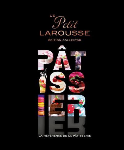 Petit Larousse illustré Pâtissier (série limitée) - 9782035978264 - 16,99 €