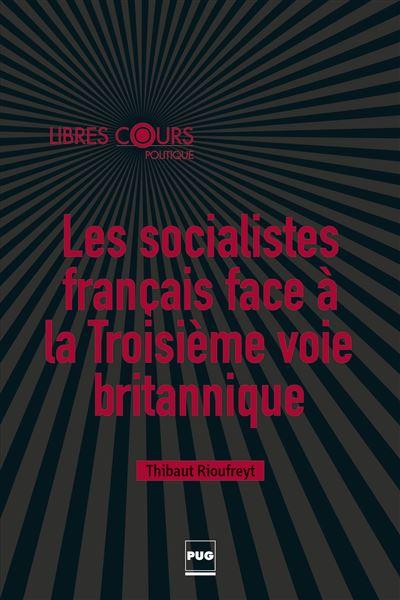 Les socialistes français face à la troisième voie britannique