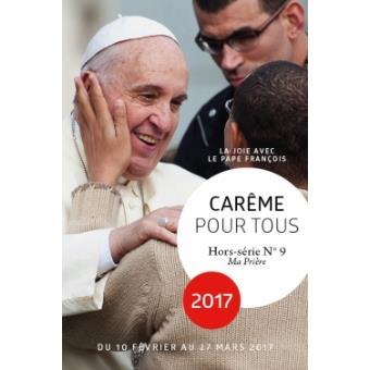 Car me pour tous 2017 la joie avec le pape fran ois tome 9 broch collectif achat livre - Date du careme 2017 ...