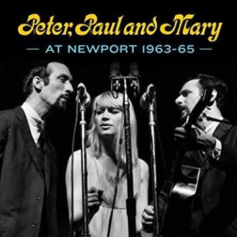 Peter, Paul And Mary At Newport 1963-1965