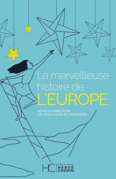 La merveilleuse histoire de l'Europe - 9782357204683 - 9,99 €