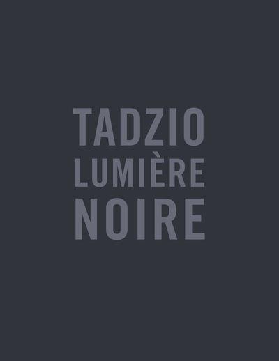 Tadzio lumière noire