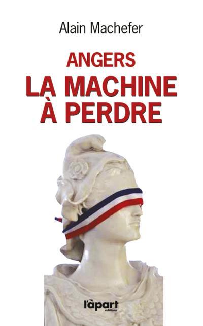 Angers : la machine à perdre