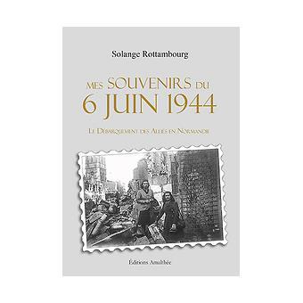 Mes souvenirs du 6 juin 1944
