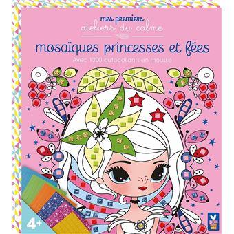 Mes premiers ateliers du calme - mosaïques princesses et fées