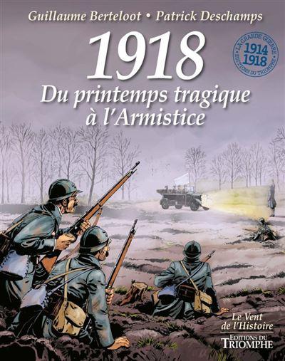 1918, Du printemps tragique à l'Armistice
