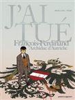 J´ai tué - François-Ferdinand, Archiduc d´Autriche