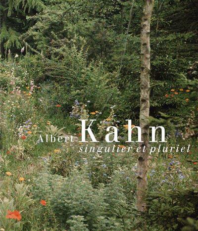 Albert Kahn singulier et pluriel