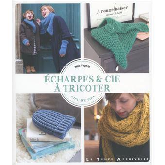 Echarpes   Cie à tricoter Jeu de fil - broché - Mlle Sophie - Achat Livre    fnac 912d1783872