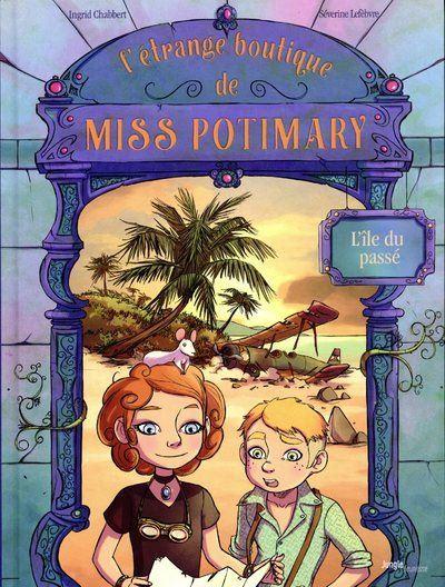 L'étrange boutique de Miss Potimary - tome 3 L'île du passé