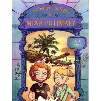 L'étrange boutique de Miss PotimaryL'étrange boutique de Miss Potimary - tome 3 L'île du passé